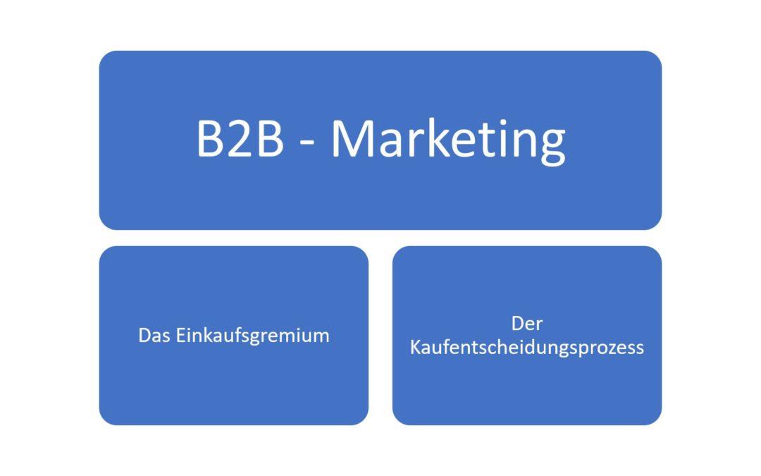 Das B2B-Marketing – Einkaufsgremium (Buying Center) und der Kaufentscheidungsprozess
