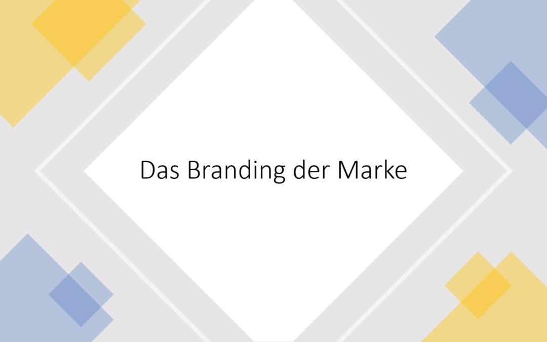 Das Branding der Marke