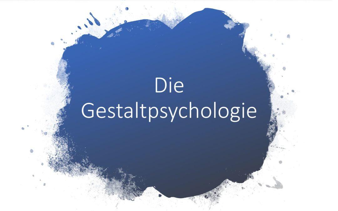 Die Gestaltpsychologie mit den Gestaltprinzipien einfach erklärt!