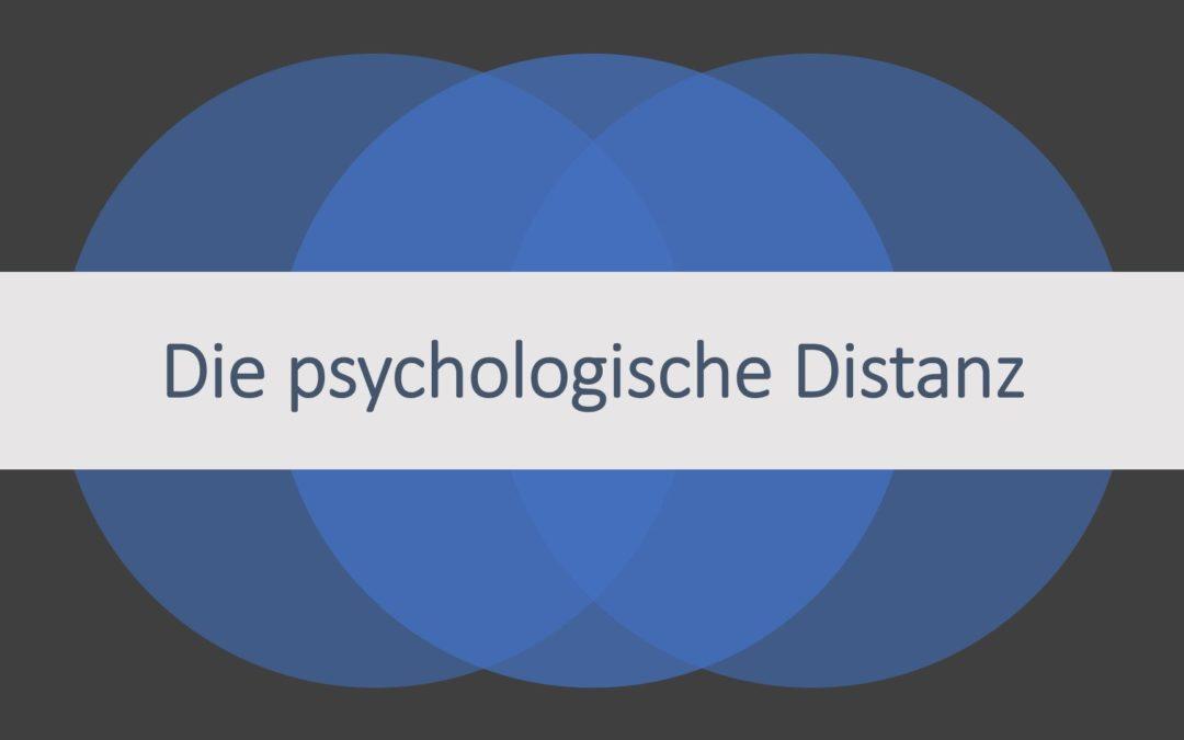 Die psychologische Distanz – Construal Level Theory einfach erklärt!