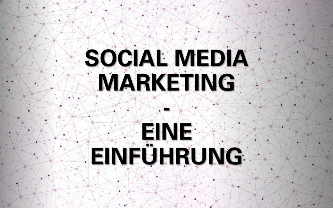 Social Media Marketing Einleitung