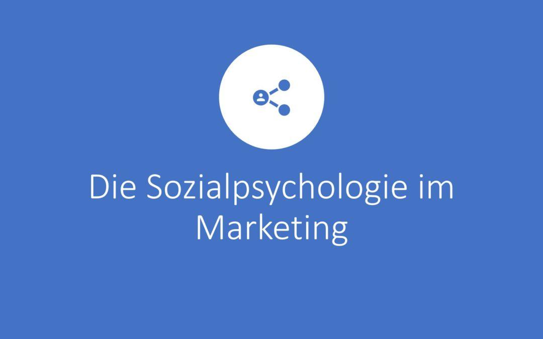 Sozialpsychologie im Marketing – Die Sozialpsychologischen Einflüsse in der Werbung