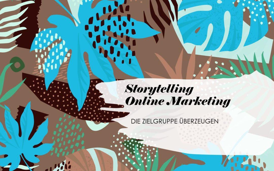 Die Zielgruppe im Online Marketing mit Storytelling überzeugen