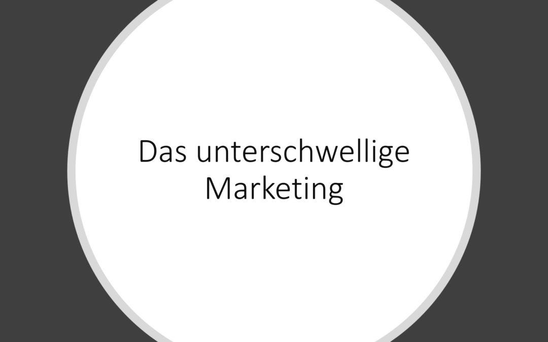 Das unterschwellige Marketing mit unterschwelligen Priming und unterschwelligen Konditionieren