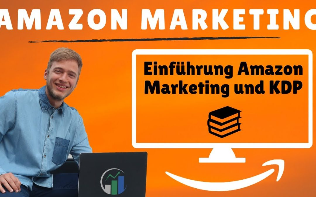 Einführung Amazon Marketing und Amazon KDP