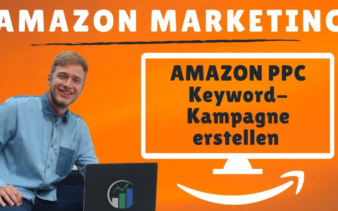 Amazon Marketing Keyword Kampagne erstellen / Amazon PPC Deutsch