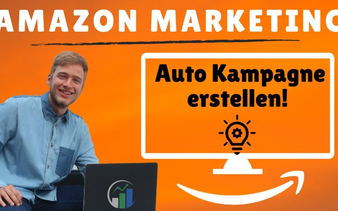 Amazon Marketing Auto Kampagne I Automatische Ausrichtung Amazon Marketing I Automatische Kampagne