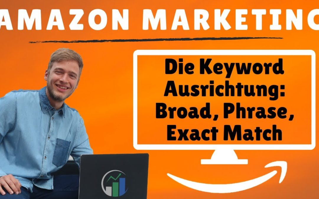 Übereinstimmungstypen Amazon Advertising I Keywords Amazon KDP ausrichten