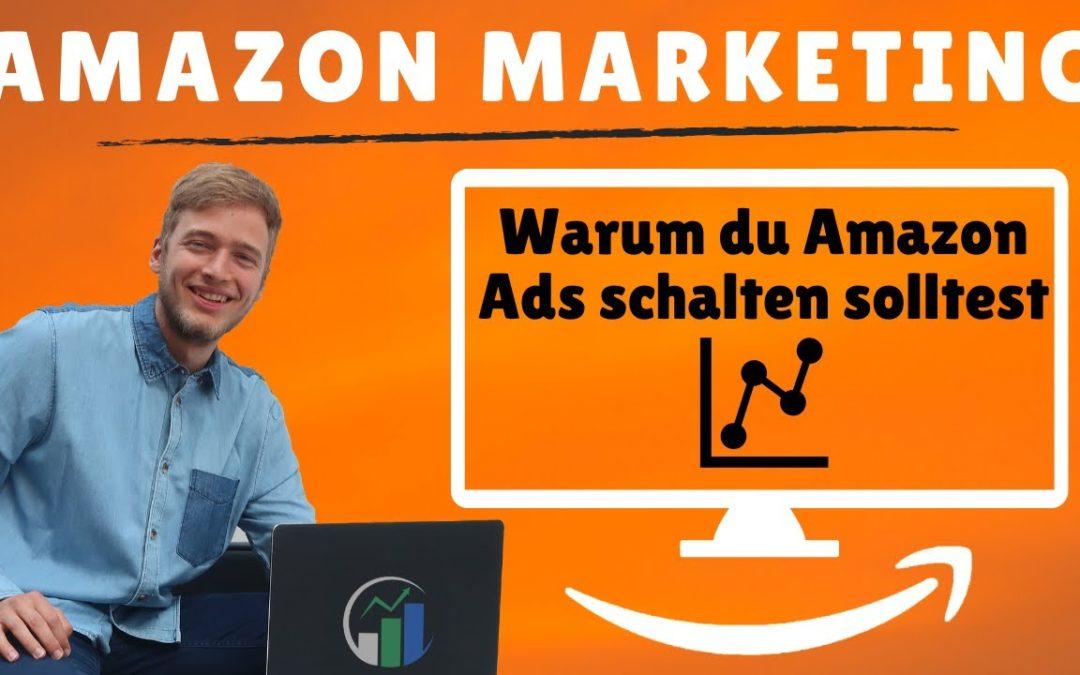 Amazon Advertising Tutorial – Einführung in Amazon Werbung – Warum du Amazon PPC nutzen solltest!