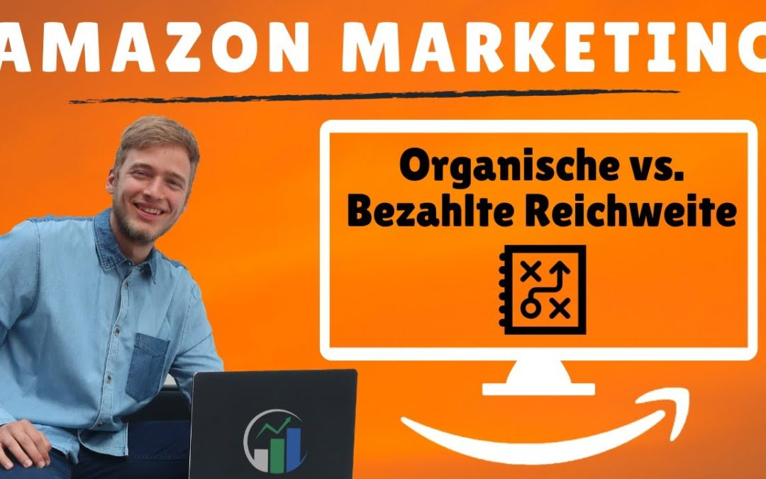Amazon Advertising Organische vs. Bezahlte Reichweite I Amazon Marketing SEO I Amazon SEO