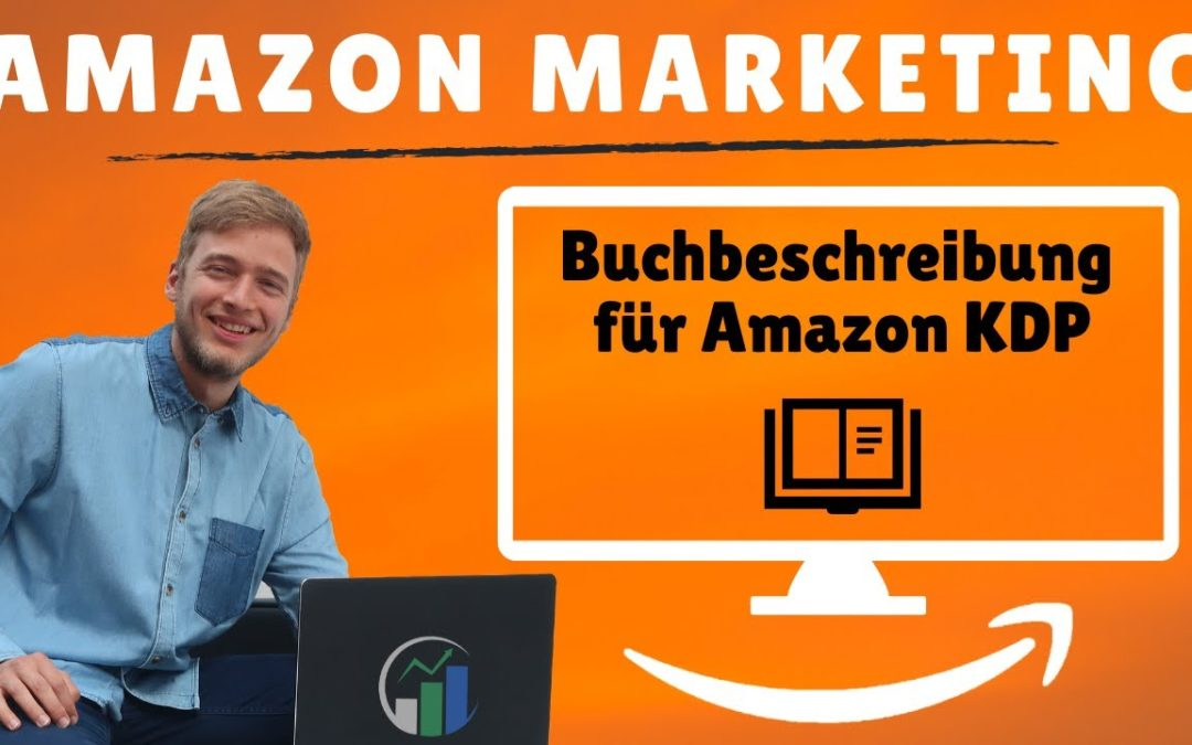 Buchbeschreibung erstellen für Amazon Kindle Business I Buchbeschreibung Amazon KDP