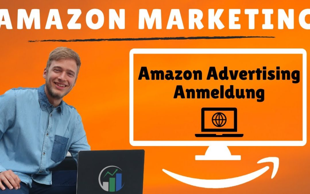 Amazon Advertising Anmeldung / Amazon Advertising Anleitung