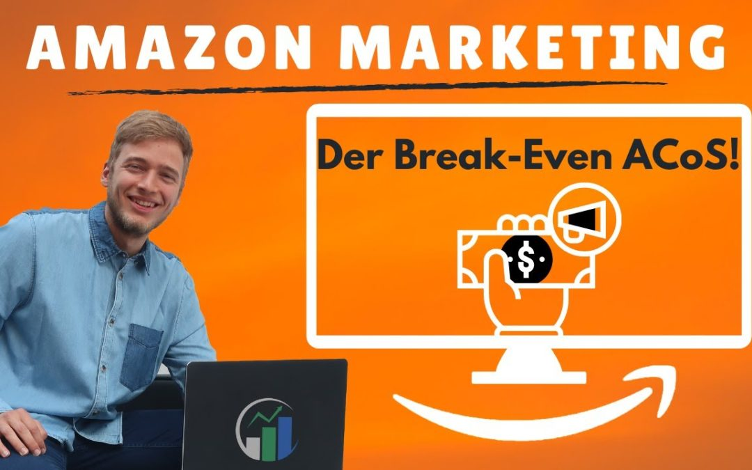Den Break Even ACoS bestimmen: Ab wann du mit Amazon Marketing Verlust machst. ACoS Amazon PPC!