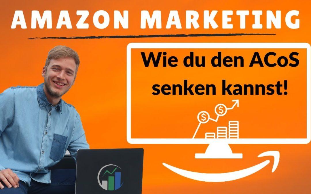 Amazon ACoS zu hoch? Wie du die Adverstising Cost of Sales senken kannst! ACoS Amazon PPC
