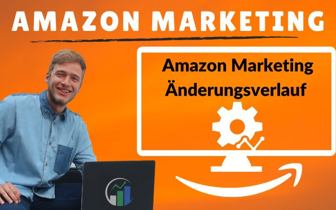 Die Verlaufsfunktion in Amazon Advertising I Änderungsverlauf I Amazon Marketing Controlling