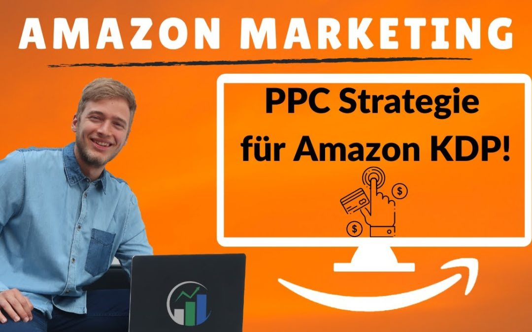 Amazon PPC Strategie 2020 I Amazon Marketing Strategie I Automatisierte Kampagne bei KDP schalten!