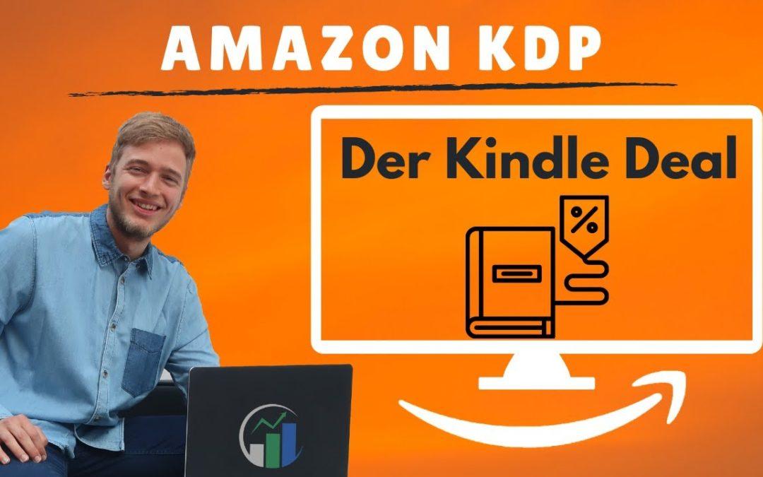 Der Amazon KDP Kindle Deal – Unbekannte Möglichkeit deine Buchverkäufe zu steigern! (KDP Select)