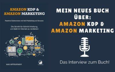 Das Buch über Amazon KDP und Amazon Marketing I Interview über das Buch zum Kindle Business