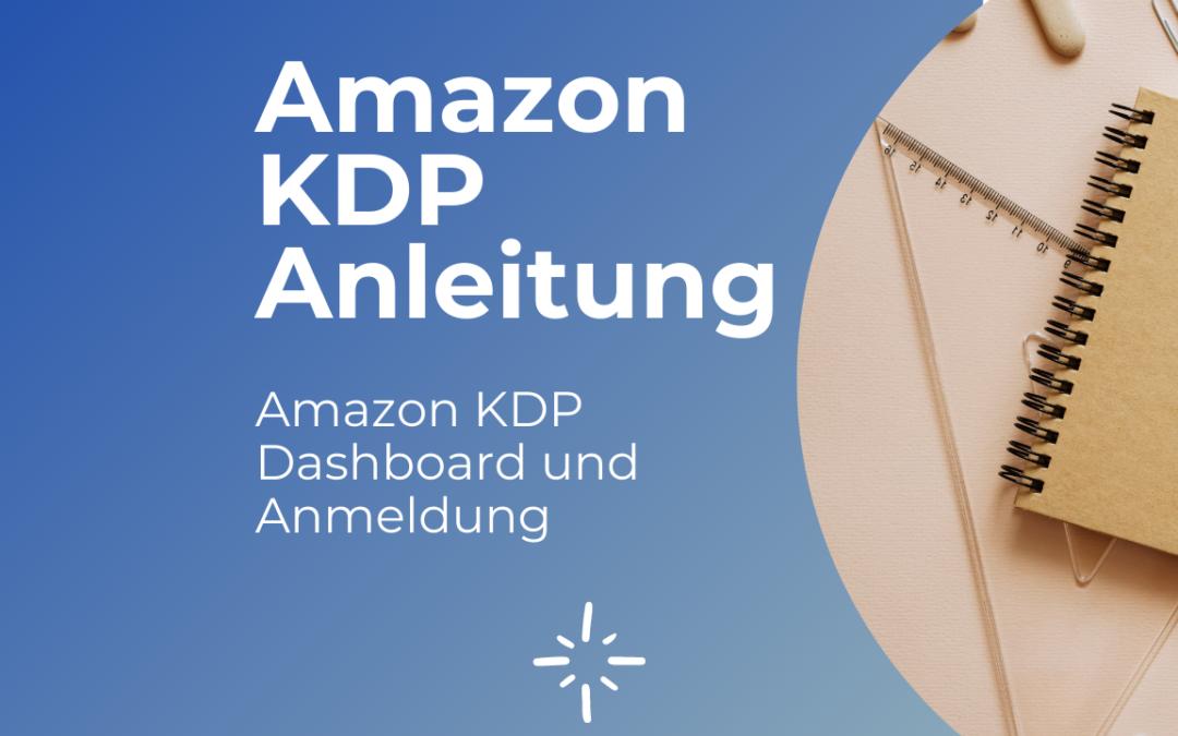 Amazon KDP Anleitung: Bei Amazon KDP anmelden und das Amazon KDP Dashboard