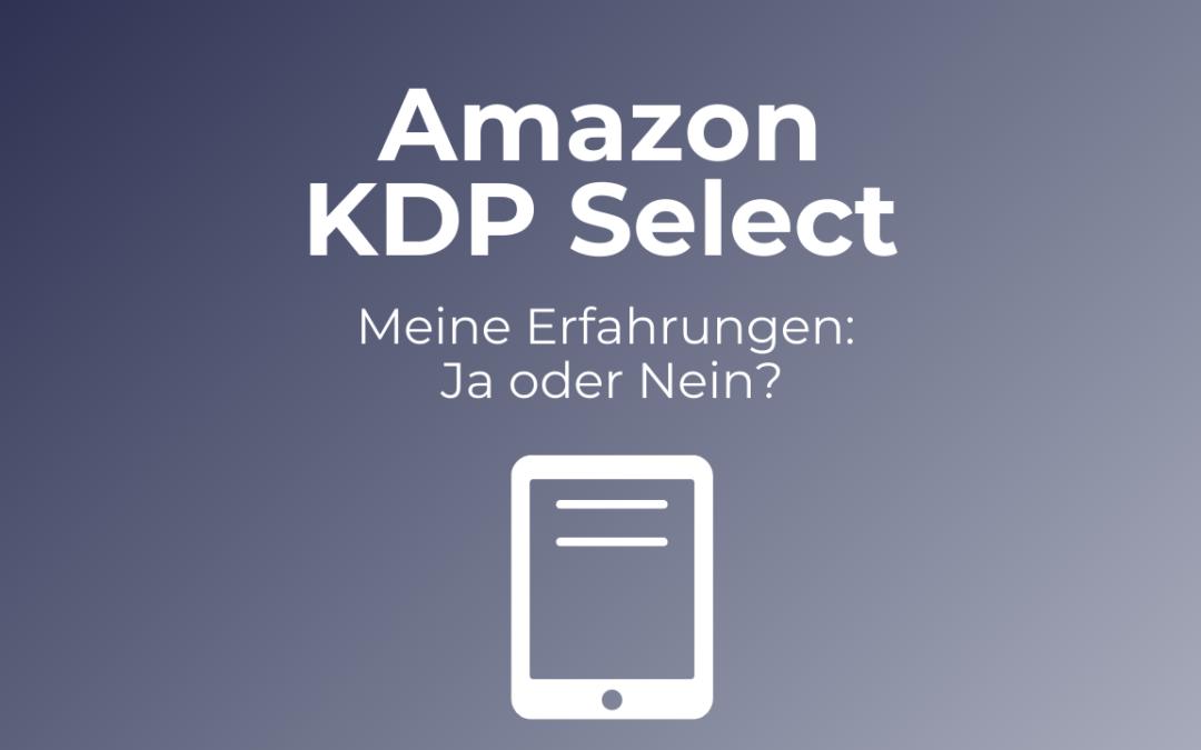 Amazon KDP Select Erfahrungen: Ja oder Nein?