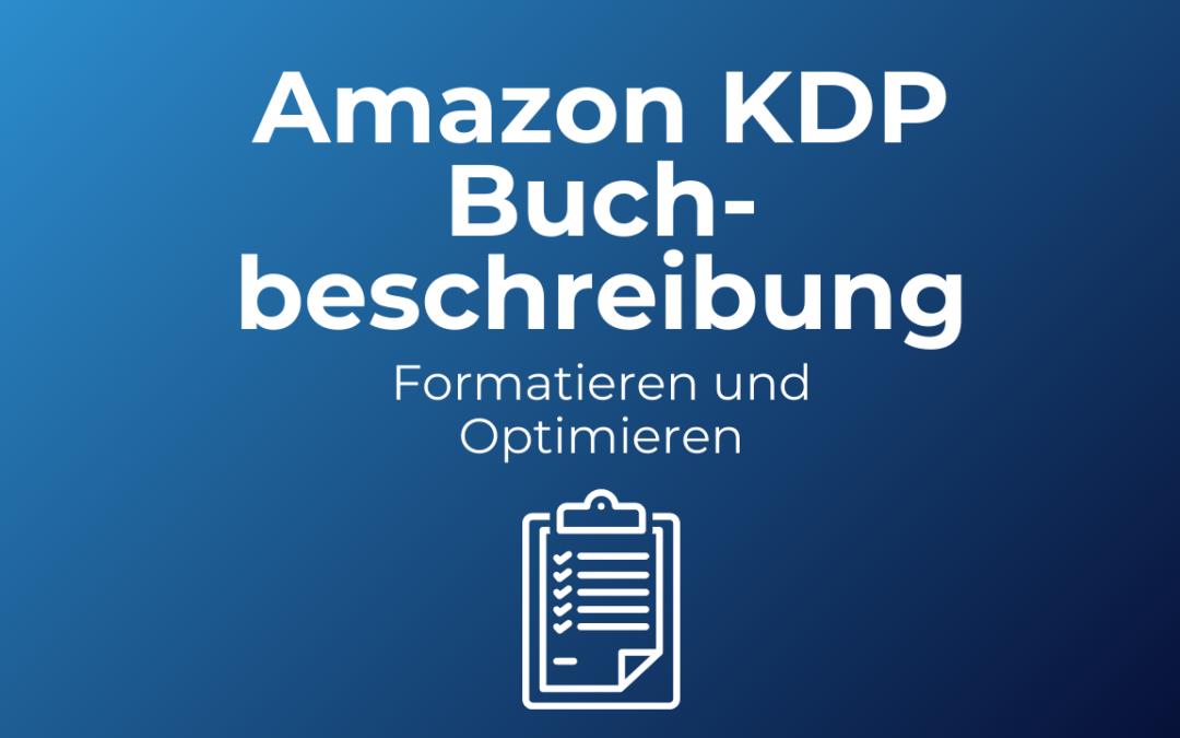 Amazon KDP Buchbeschreibung optimieren: Wie du deine Amazon Beschreibung formatierst.