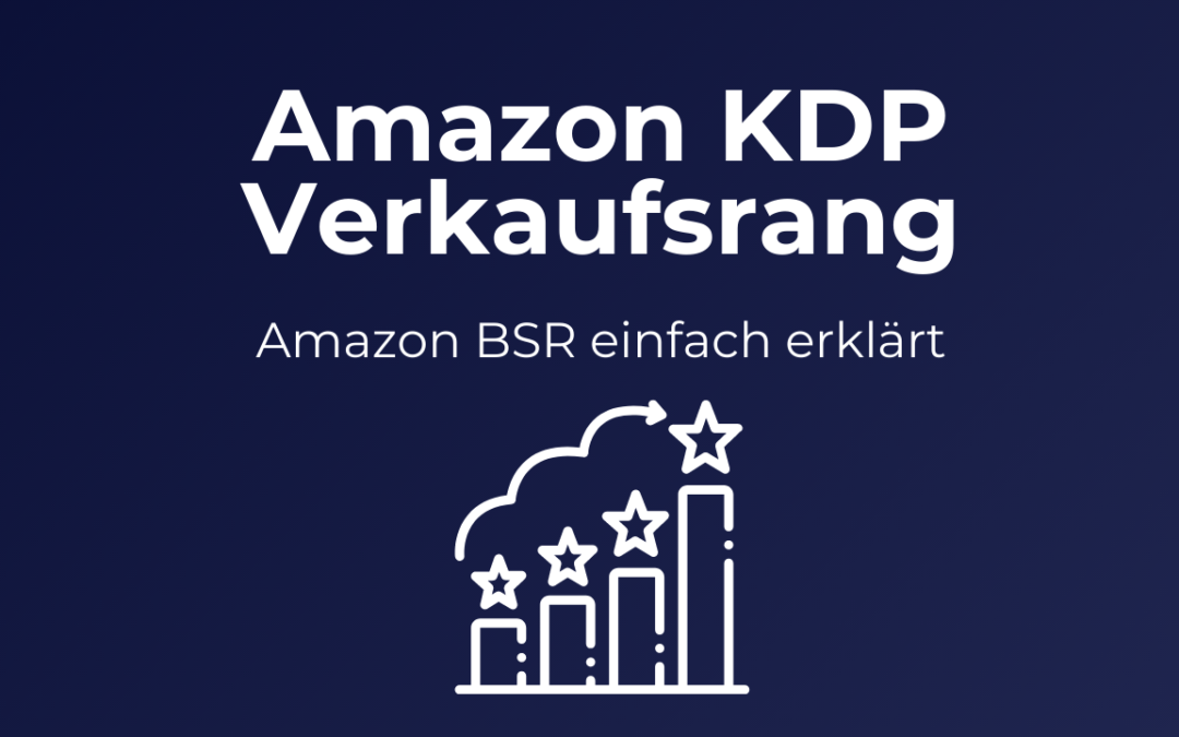 Amazon KDP Verkaufsrang: Der Amazon Bestsellerrang einfach erklärt