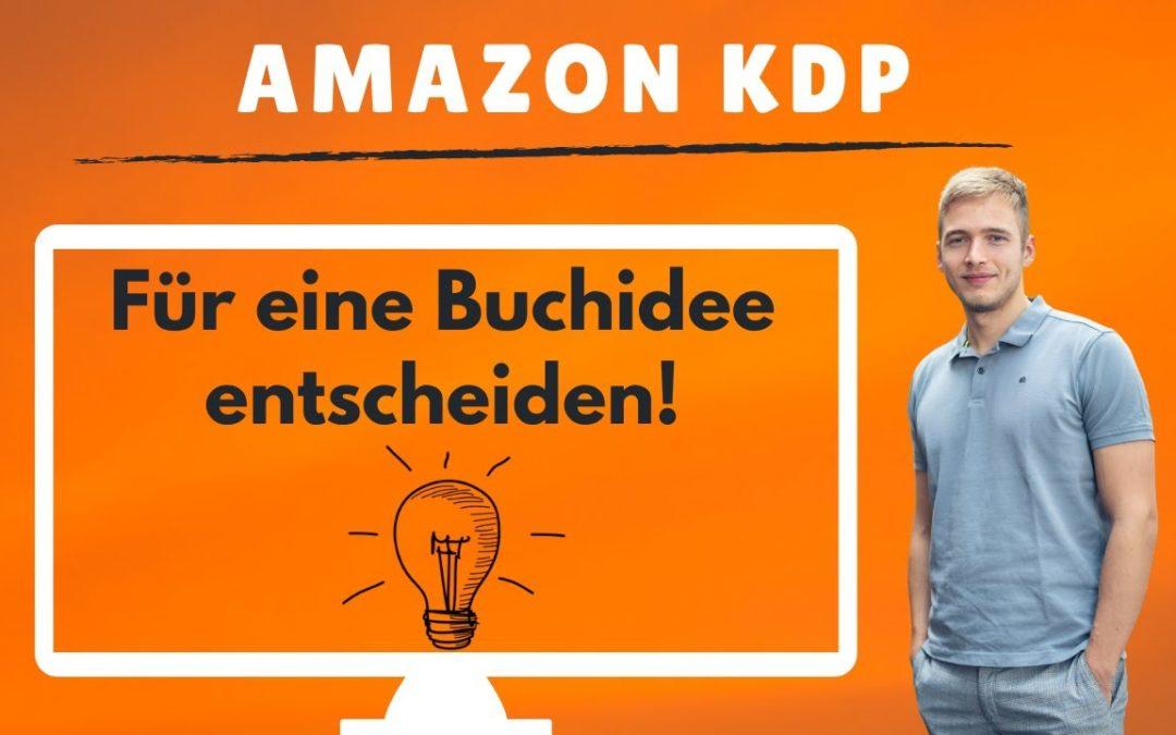 Amazon KDP Anleitung für Buchideen: Wie du dich für eine Nische entscheiden kannst.