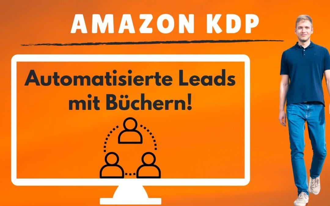Vertrieb aufbauen und Marketing Automation mit Büchern: Lead Generation automatisieren mit KDP!