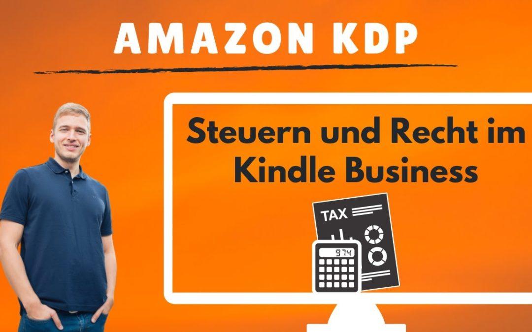Amazon KDP Steuer: Gewerbe anmelden für KDP? Rechtliche Besonderheiten im Kindle Business?