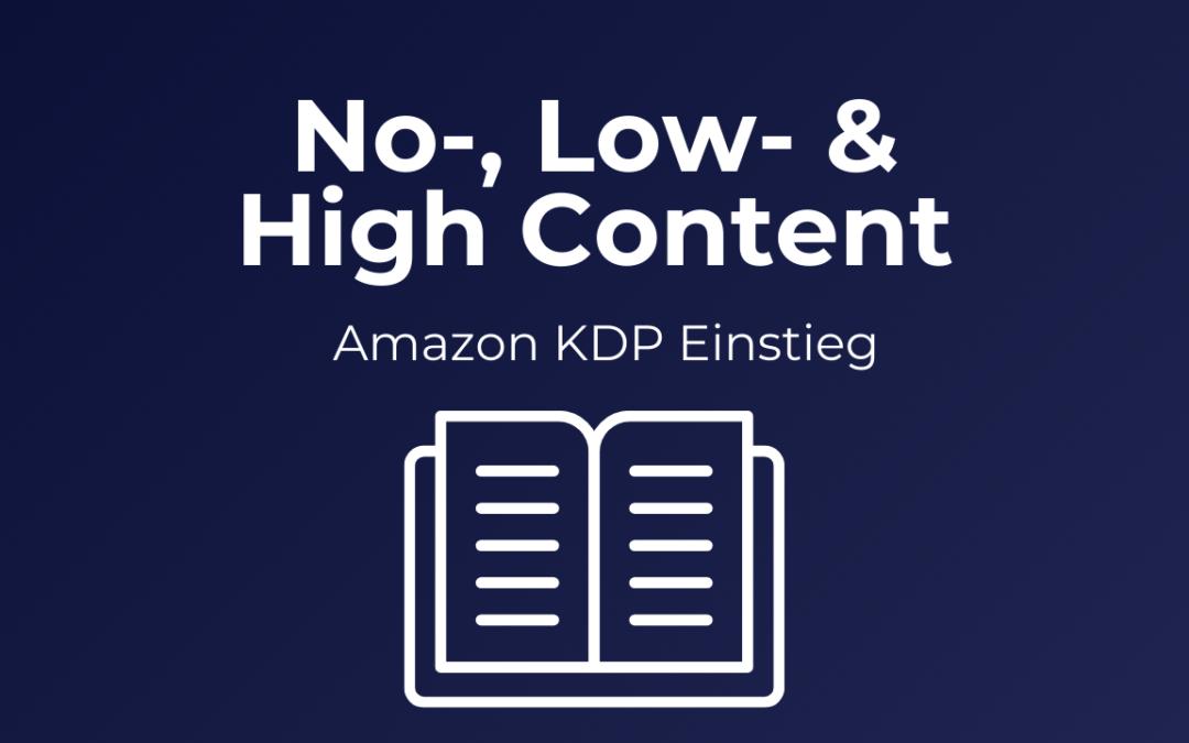 Der Unterschied zwischen Amazon KDP No, Low und High Content Büchern