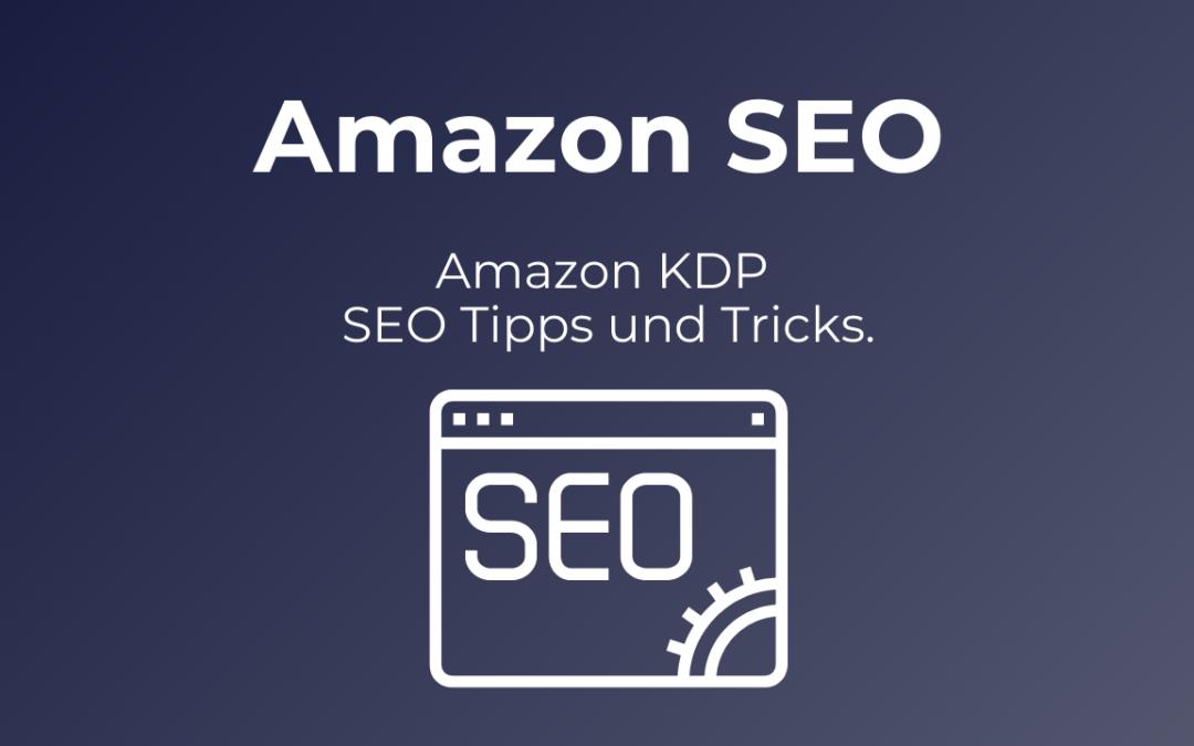 Amazon KDP SEO: Wie du mit dem Amazon Algorithmus mehr Bücher verkaufen kannst.