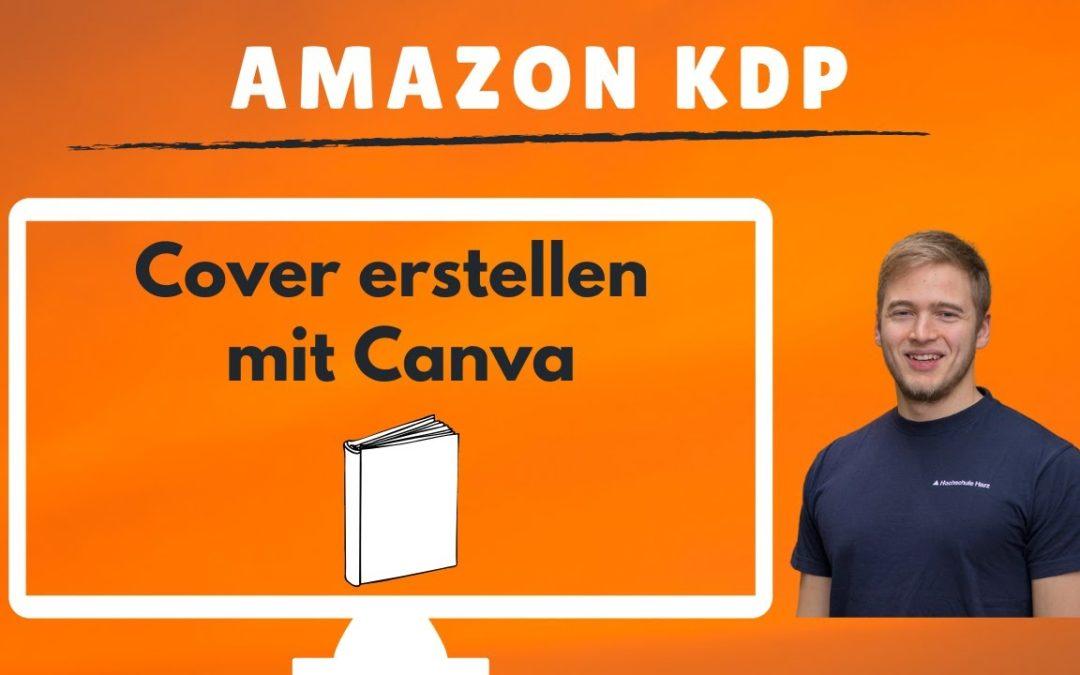 Amazon KDP Cover erstellen: eBook Cover ganz einfach mit Canva und dem Cover Creator Tool erstellen!
