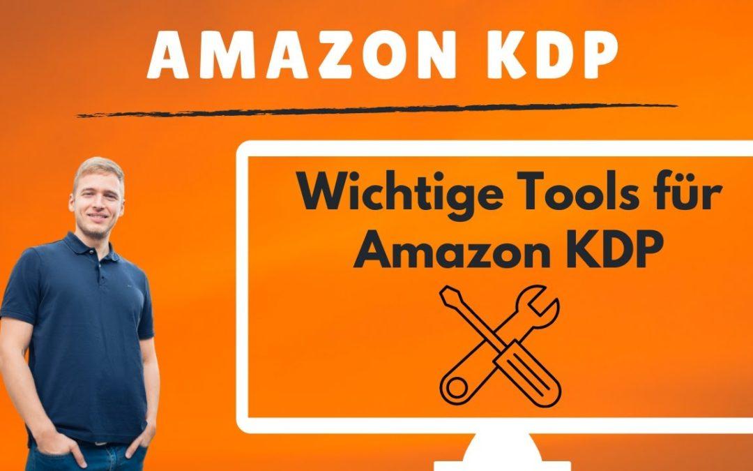 Die wichtigsten Amazon Tools für Marketing, Design und Skalierung bei deinem Amazon KDP Business
