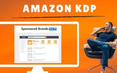 Amazon KDP Ads mit Sponsored Brands: Jetzt neu Amazon KDP Werbung schalten mit Sponsored Brands Ads!