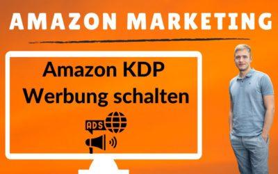 Amazon KDP Werbung schalten: Amazon KDP Sponsored Products Ads Schritt-für-Schritt Anleitung