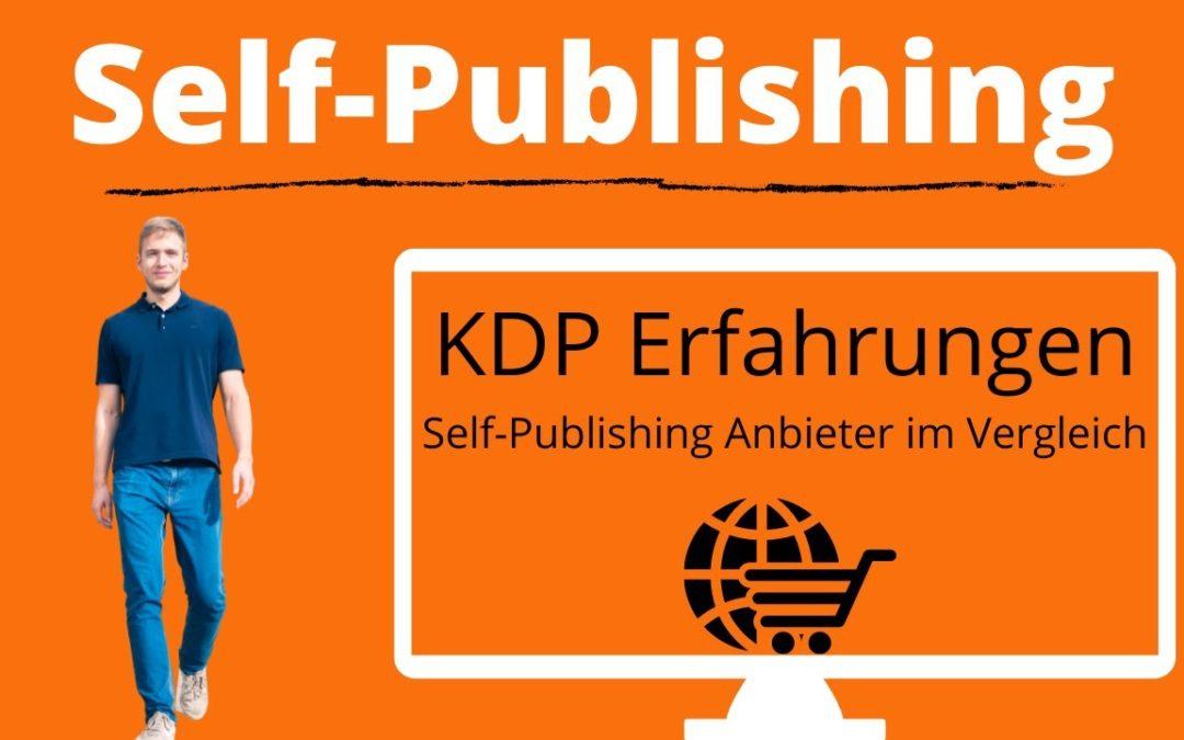 Amazon KDP Erfahrungen – Selfpublishing Anbieter im Vergleich – Bücher verkaufen mit Amazon KDP