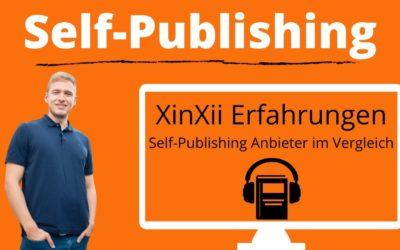 Xinxii Erfahrungen – Self Publishing Anbieter im Vergleich – Hörbuch und ebooks verkaufen mit Xinxii