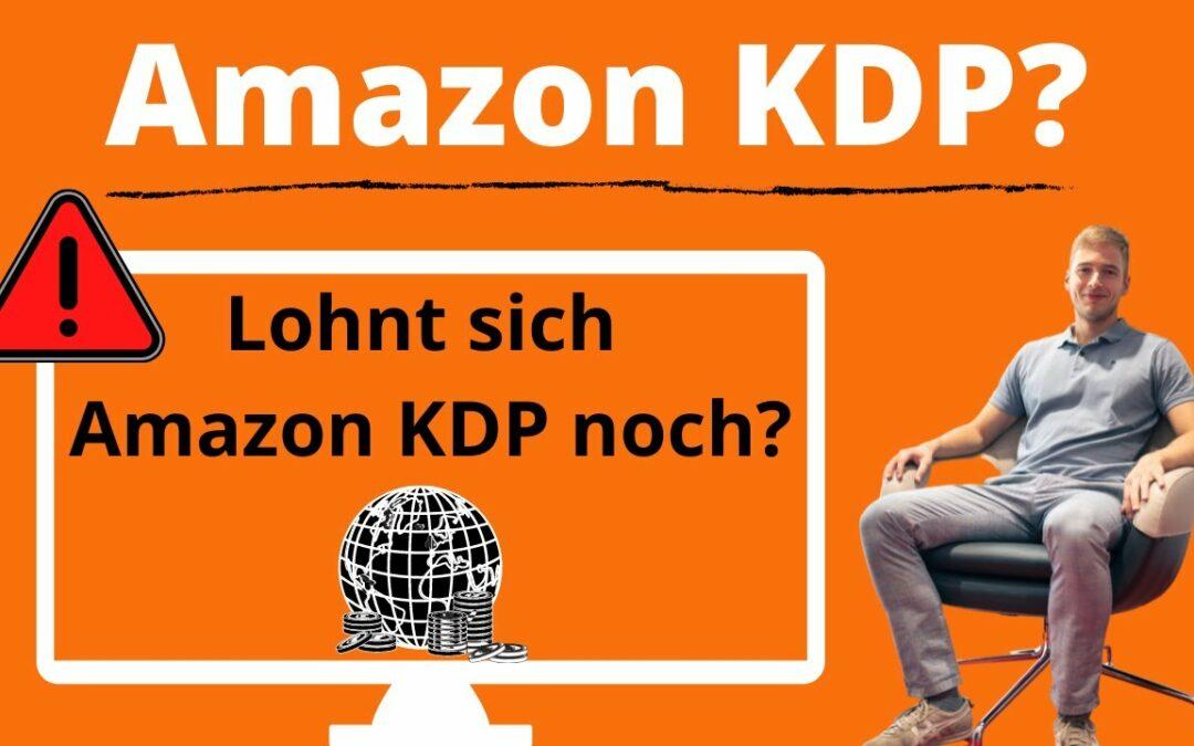 Amazon KDP Erfahrungen – Das Ende des Kindle Business – Lohnt sich Amazon KDP noch?