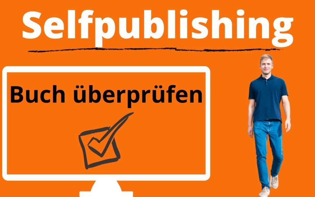 Buch schreiben Tipps – Buch schreiben und veröffentlichen: Selfpublishing Ratgeber überprüfen.