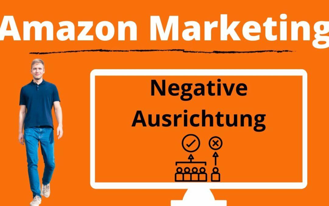 Amazon Marketing negative Ausrichtung von Amazon Ads einfach erklärt / Amazon KDP Werbung schalten